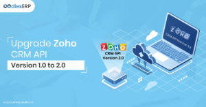 Upgrade Zoho CRM API | Zoho API Integration Services