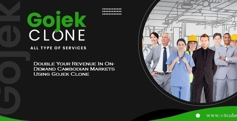 Double Your Revenue In On-Demand Cambodian Markets Using Gojek Clone