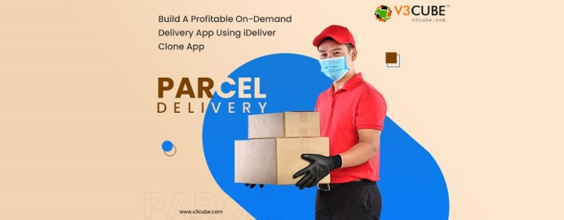 Build A Profitable On-Demand Delivery App Using iDeliver Clone App