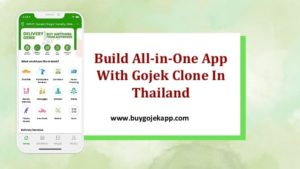 Build All-in-One App With Gojek Clone In Thailand
