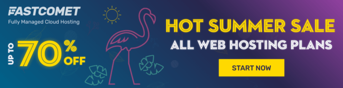 Fastcomet Summer 2021 Sale Offers – 70% Off Hosting + Free Migration & Support