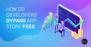 How do Developers Bypass App Store Fees? | Existek Blog