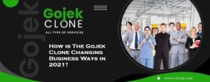 How is The Gojek Clone Changing Business Ways in 2021?