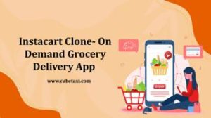 Instacart Clone- On Demand Grocery Delivery App