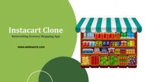 Instacart Clone Reinventing Grocery Shopping App Kickstart your on demand grocery demand busines ...