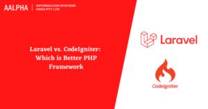 Laravel vs CodeIgniter: Which is Better PHP Framework in 2021