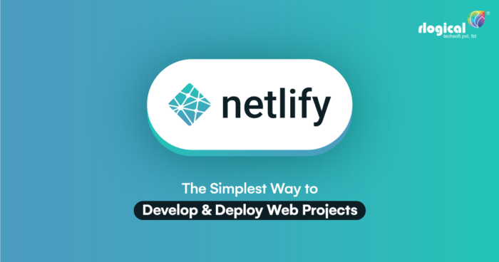 Netlify- The Simplest Way to Develop and Deploy Web Projects