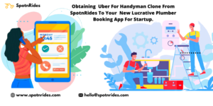 Obtaining Uber for Handyman Clone from SpotnRides to Your New Lucrative Plumber Booking App for  ...