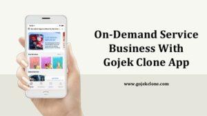 On-demand Service Business With Gojek Clone App