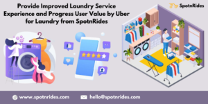 Provide Improved Laundry Service Experience and Progress User Value by Uber for Laundry from Spo ...