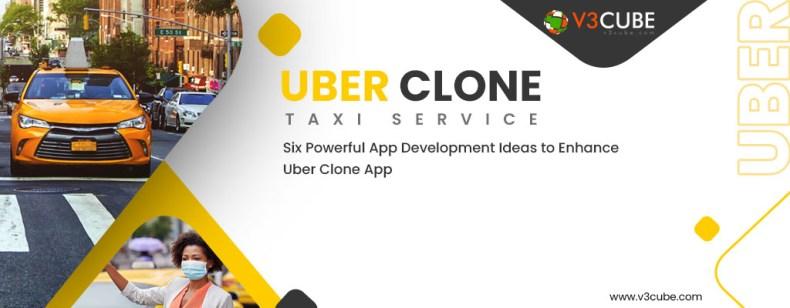 Six Powerful App Development Ideas to Enhance Uber Clone App