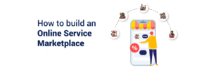 The Ultimate Guide About Service booking Marketplace Platform – Nectarbits