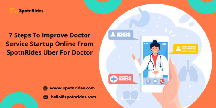 7 Tips to Improve Doctor Service Startup Online from SpotnRides Uber for Doctor