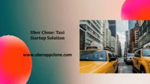 Uber Clone: Taxi Startup Solution