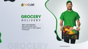 Why On-Demand Grocery Delivery App like Instacart Is Becoming Popular?
