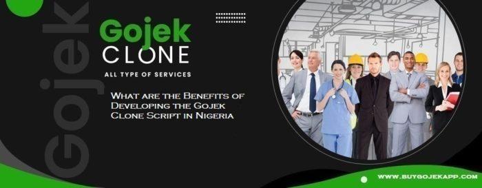 Benefits of Developing the Gojek Clone App in Nigeria