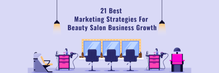 21 Best Marketing Strategies for Beauty Salon Business Growth – Nectarbits