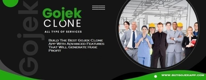 Build The Best Gojek Clone App With Advanced Features That Will Generate Huge Profit