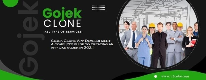 Gojek Clone App Development: A complete guide to creating an app like gojek in 2021