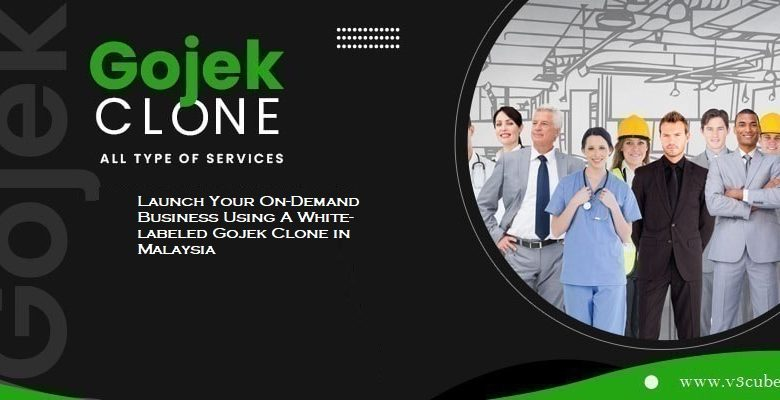 Launch Your On-Demand Business Using A White-labeled Gojek Clone in Malaysia