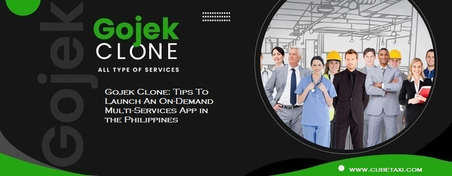 Gojek Clone: Tips To Launch An On-Demand Multi-Services App in the Philippines