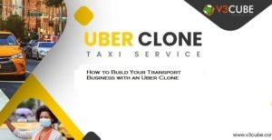 How to Build Your Transport Business with an Uber Clone?