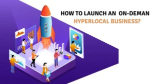 How to launch an on-demand hyperlocal business? Top low cost business ideas