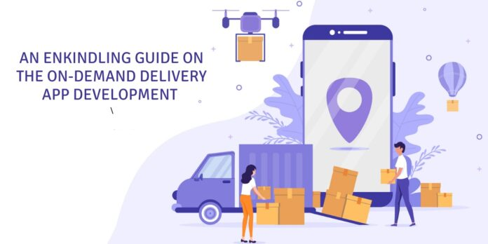 On Demand Delivery App Development   An Enkindling Guide