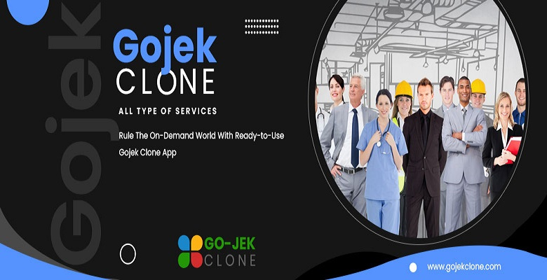 Rule The On-Demand World With Ready-to-Use Gojek Clone App