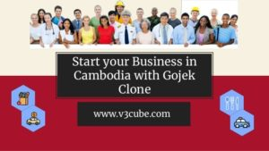 Start your Business in Cambodia with Gojek Clone Gojek Clone is a successful model that sets a g ...