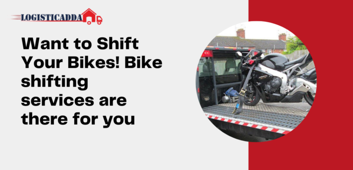 Want to Shift Your Bikes! Bike shifting services are there for you – Logistic Adda