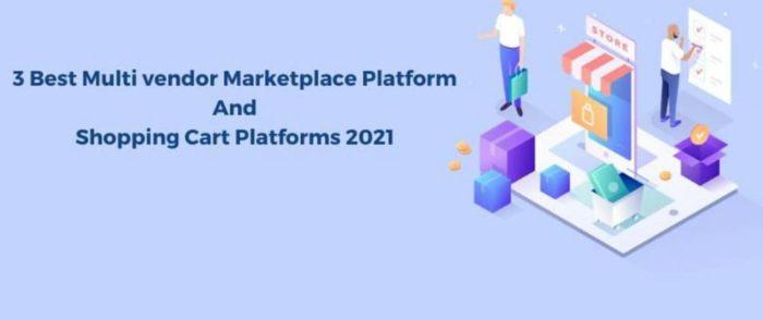 3 Best Multi vendor Marketplace Platforms & Shopping Cart Softwares 2021