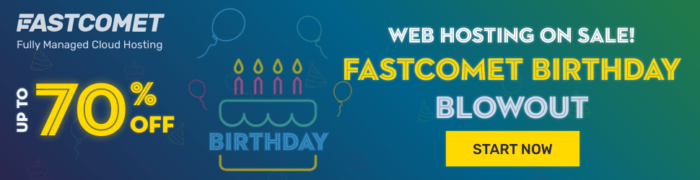 FastComet Birthday Sale 2021 – Up to 70% off on Web Hosting & More