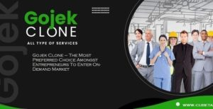Gojek Clone – The Most Preferred Choice Amongst Entrepreneurs To Enter On-Demand Market