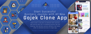 Gojek Clone : Grab your Business Opportunity with All in one Multiservice app