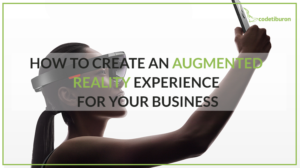 How to Create an Augmented Reality App for Your Business