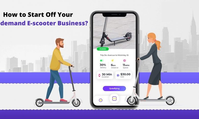 How to Start Off our On-demand E-scooter Services Business?