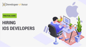 Practical Guide to Hiring iOS Developers in 2021  Explaining a practical guide to hiring dedicat ...