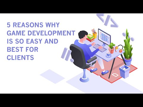 5 Reasons Why Game Development Is So Easy and Best for Clients