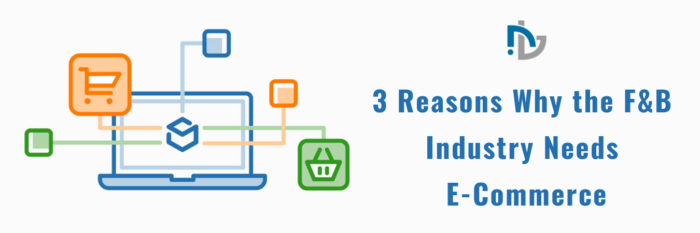 3 Reasons Why the F&B Industry Needs E-Commerce – Nectarbits