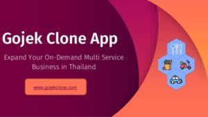 Start Multiple Business in Thailand with Gojek Clone