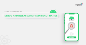 Steps To Follow To Debug and Release APK File in React Native