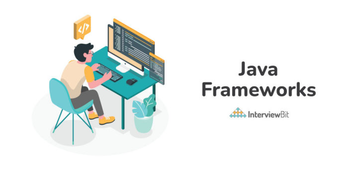 Top Java Frameworks You Must Know in 2021