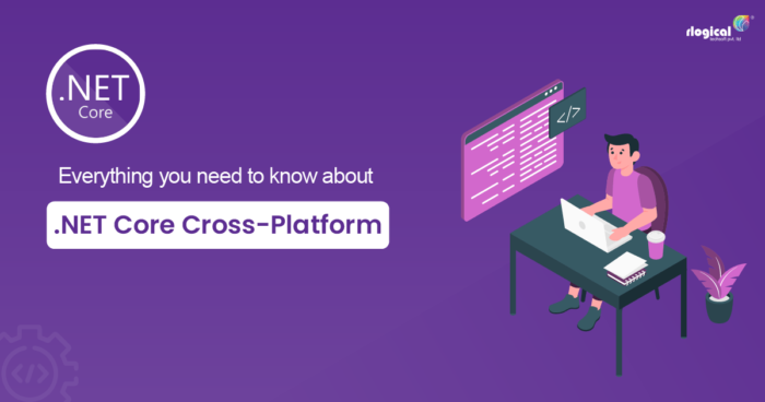Why should the Developers Consider .NET Core Cross-Platform?