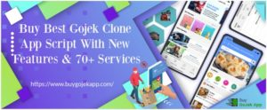 Gojek Clone – Things To Consider When Developing Super App
