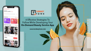 6 Effective Strategies To Developing Your On-demand Beauty Service App As individuals these days ...