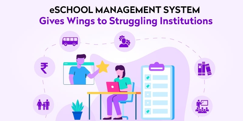 eSchool Management System Gives Wings to COVID-19 Hit Institutions