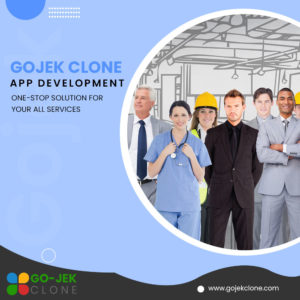 GOJEK CLONE APP DEVELOPMENT: ONE-STOP SOLUTION FOR YOUR ALL SERVICES