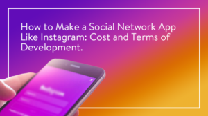 How to Make a Social Media App Like Instagram