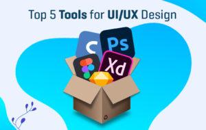 Top 5 Tools for UI/UX Designer in 2021 | UI/UX design tools